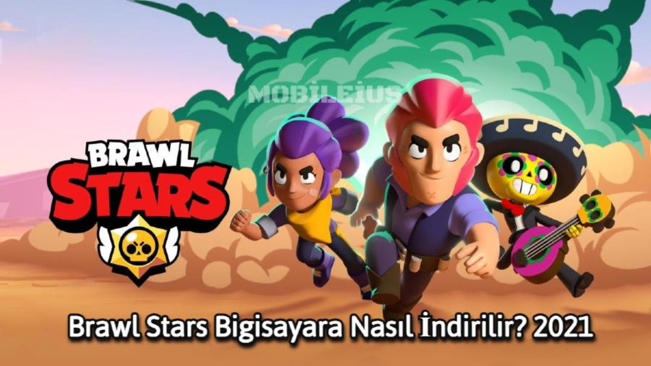 Brawl Stars Bilgisayara Nasil Indirilir Mobileius